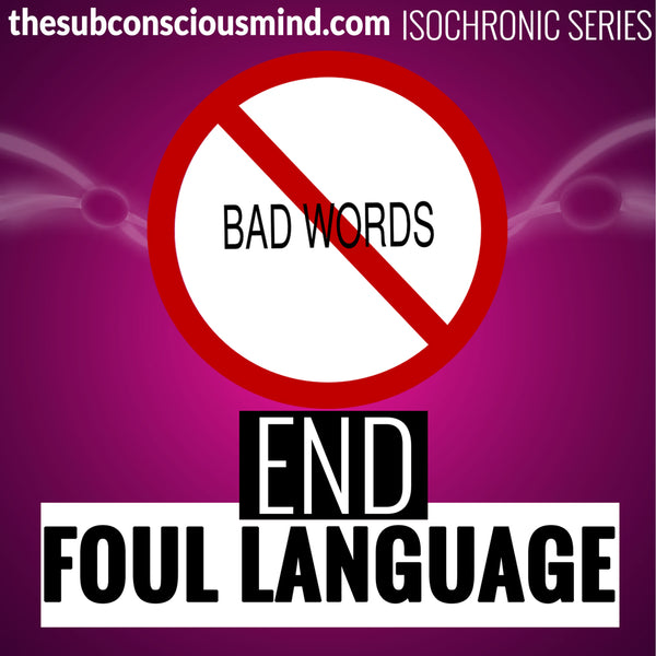 End Foul Language - Isochronic