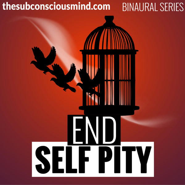 End Self Pity - Binaural