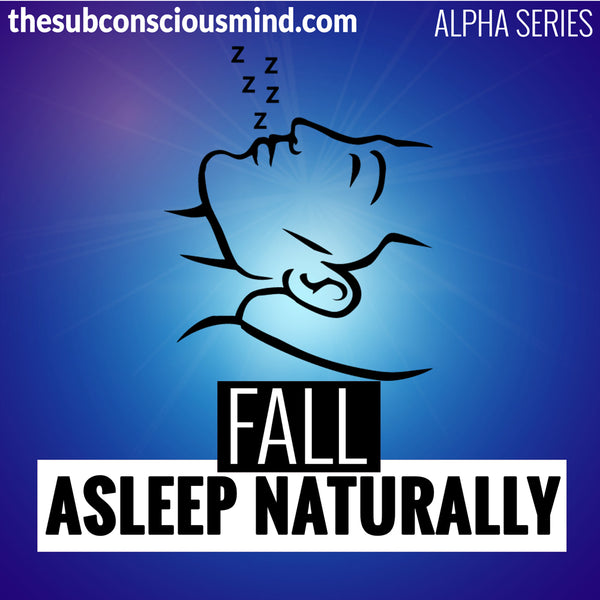 Fall Asleep Naturally - Alpha
