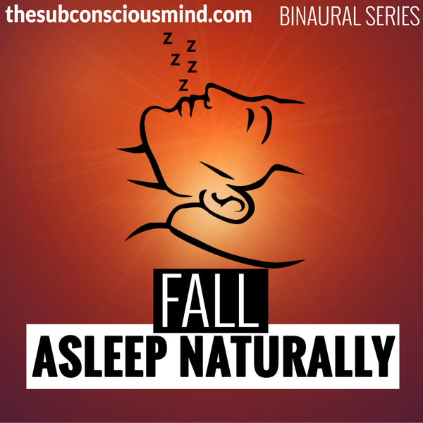 Fall Asleep Naturally - Binaural
