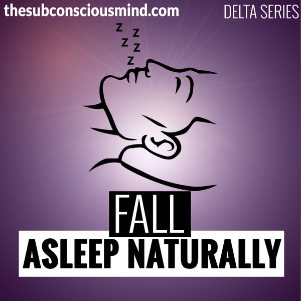 Fall Asleep Naturally - Delta
