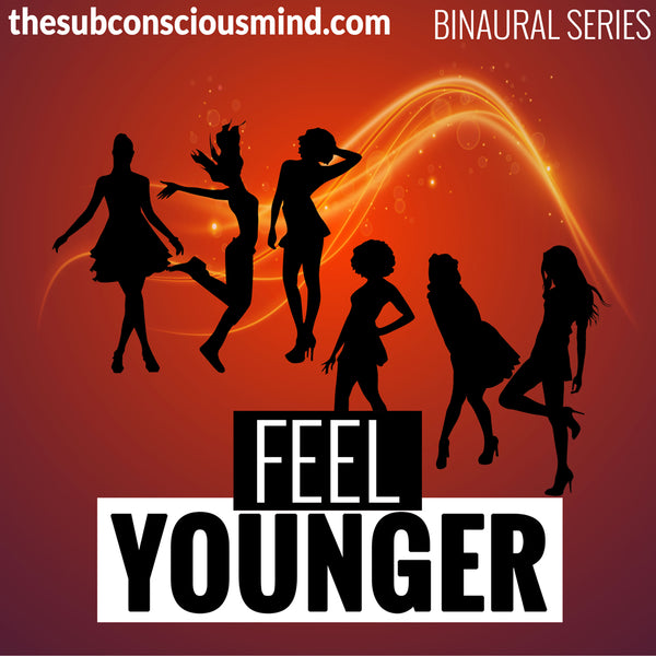 Feel Younger - Binaural