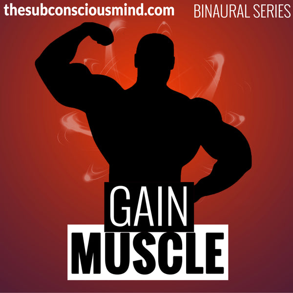 Gain Muscle - Binaural