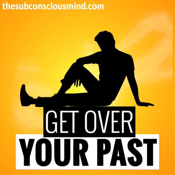 Get Over Your Past