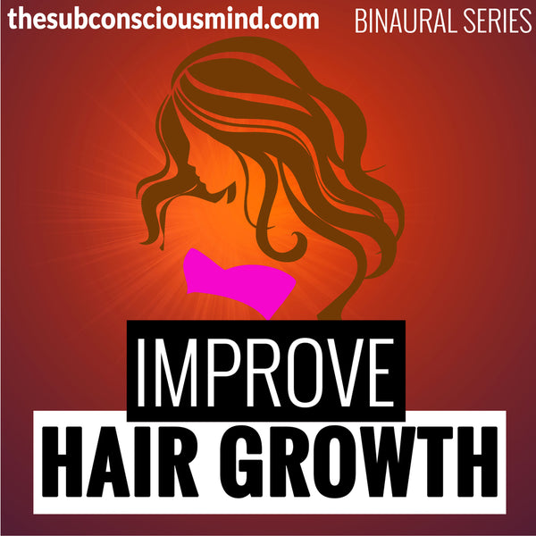 Improve Hair Growth - Binaural