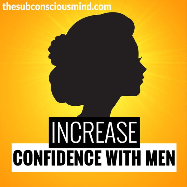 Increase Confidence With Men