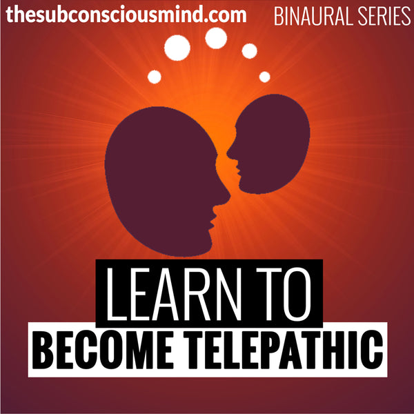 Learn To Become Telepathic - Binaural