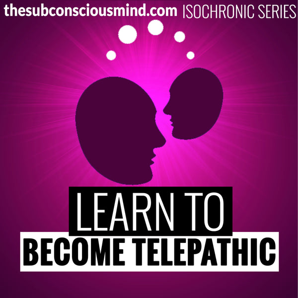 Learn To Become Telepathic - Isochronic