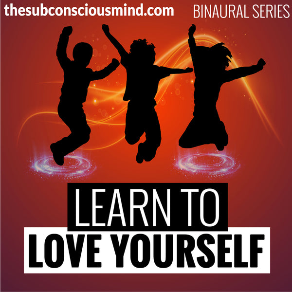 Learn To Love Yourself - Binaural