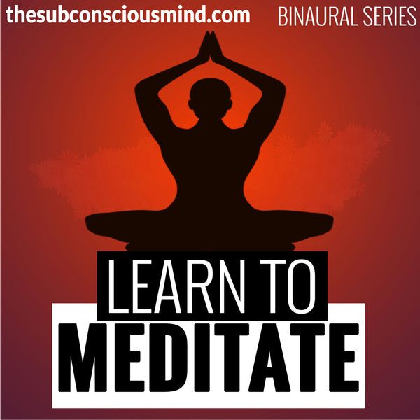 Learn To Meditate - Binaural