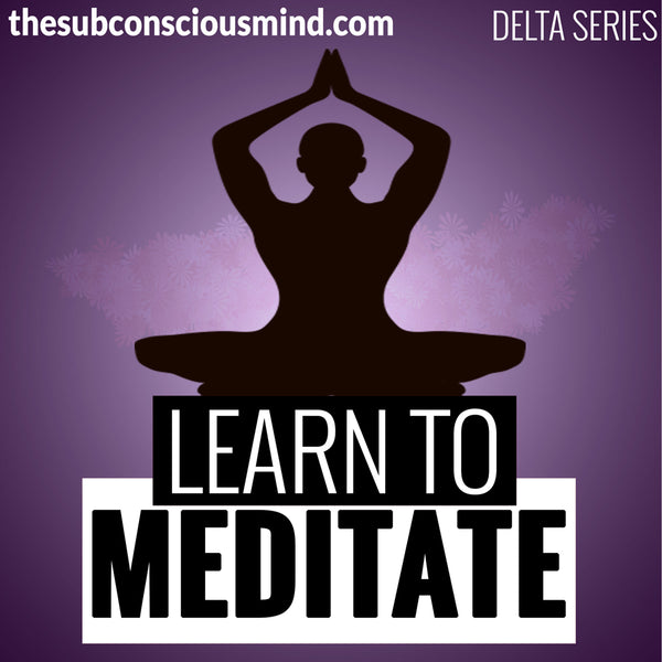 Learn To Meditate - Delta