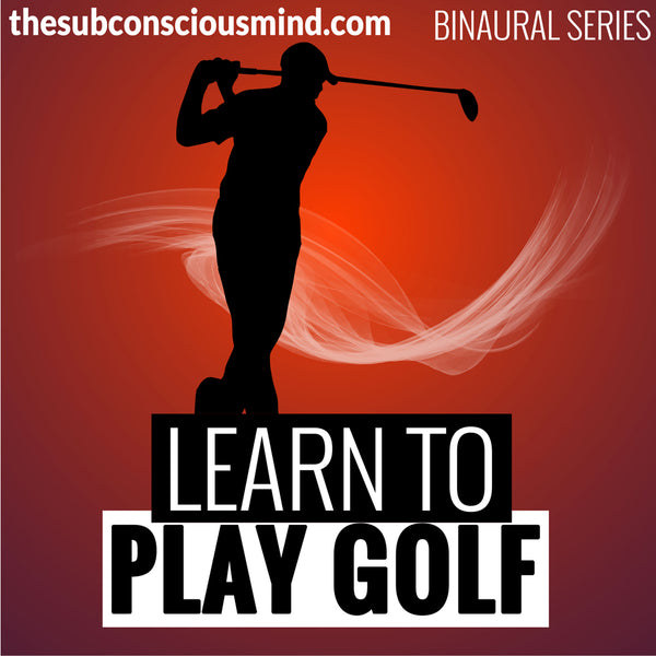 Learn To Play Golf - Binaural