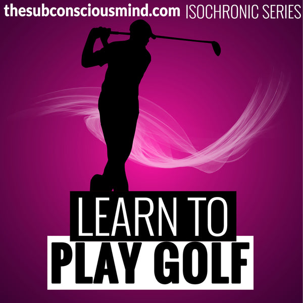 Learn To Play Golf - Isochronic