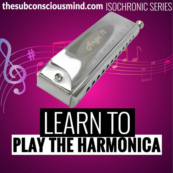 Learn To Play The Harmonica - Isochronic