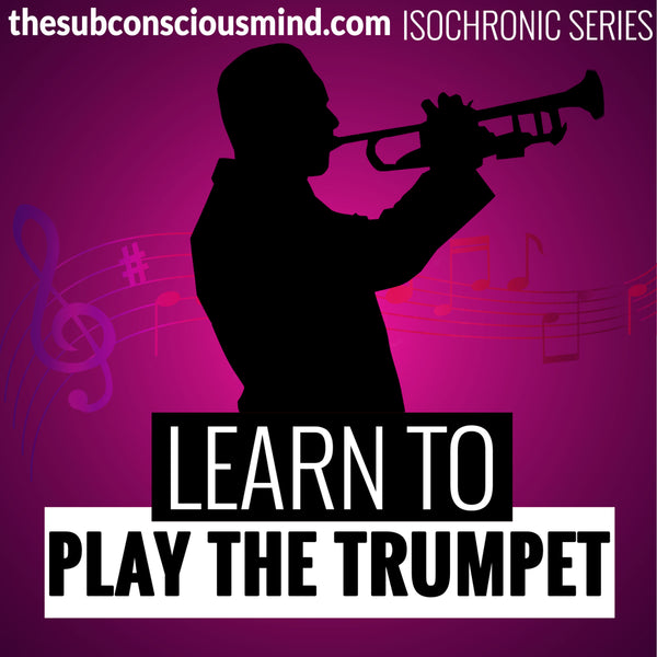 Learn To Play The Trumpet - Isochronic