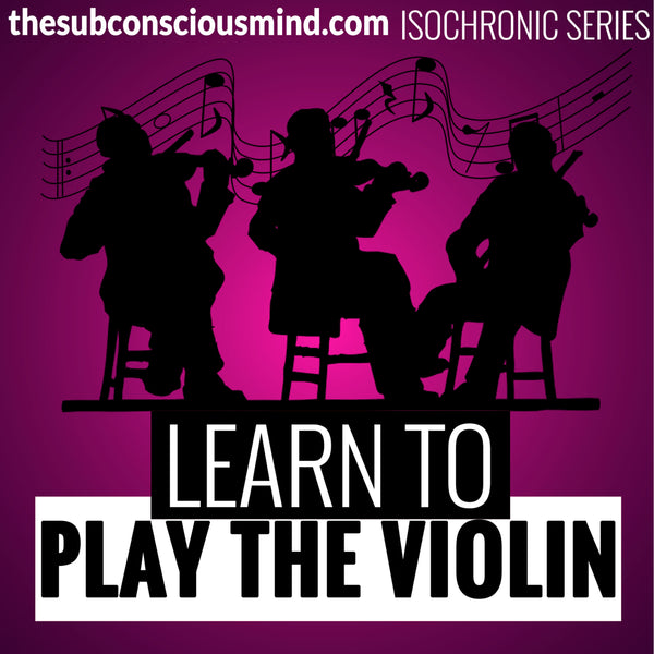 Learn To Play The Violin - Isochronic