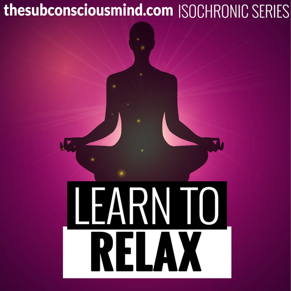 Learn To Relax - Isochronic