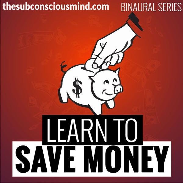 Learn To Save Money - Binaural