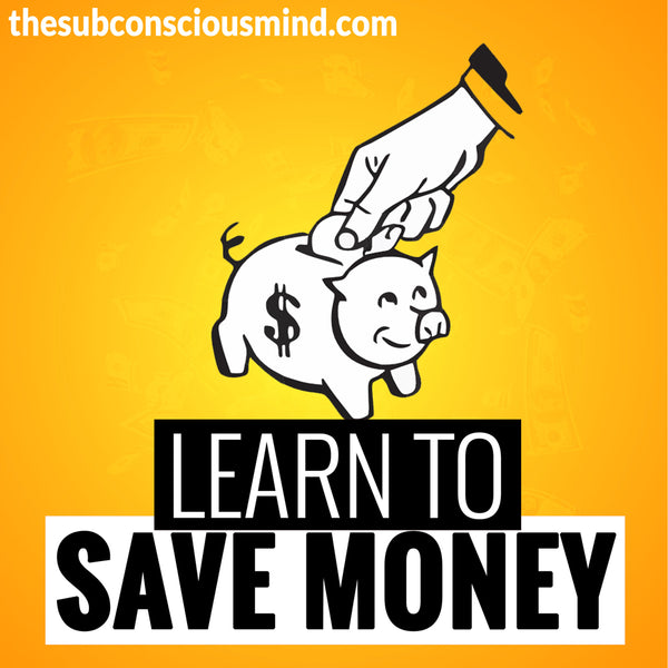 Learn To Save Money