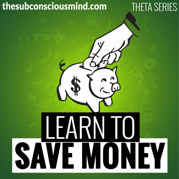 Learn To Save Money - Theta