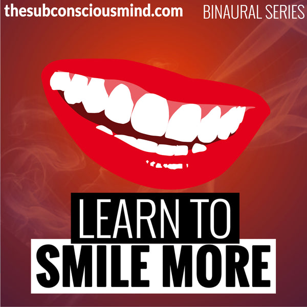Learn To Smile More - Binaural