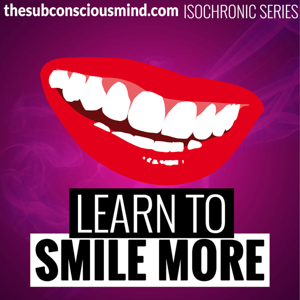 Learn To Smile More - Isochronic