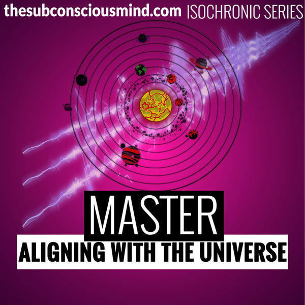Master Aligning With The Universe - Isochronic