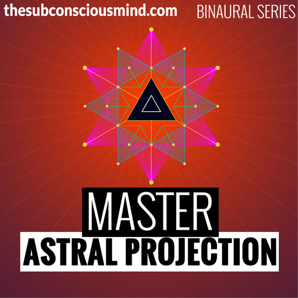 Master Astral Projection - Binaural