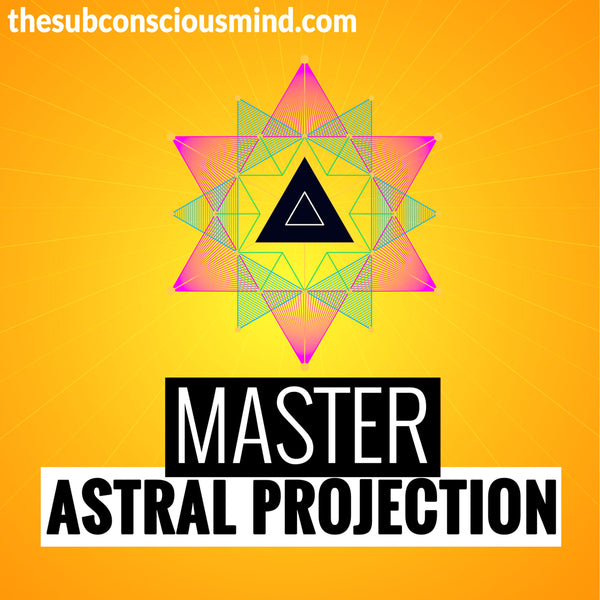 Master Astral Projection