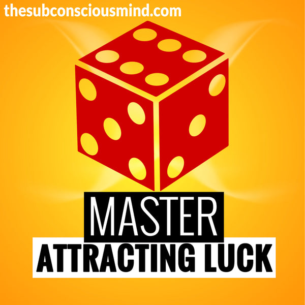 Master Attracting Luck