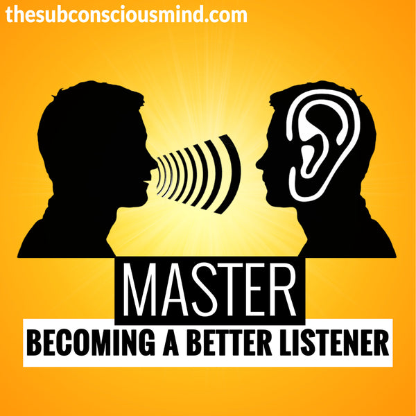Master Becoming A Better Listener