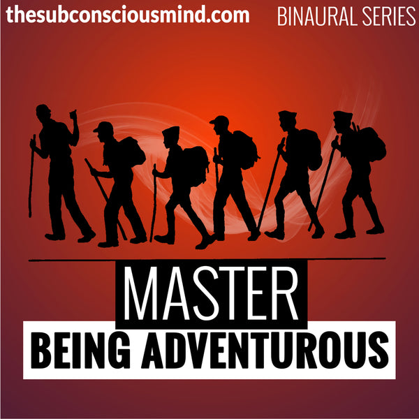 Master Being Adventurous - Binaural