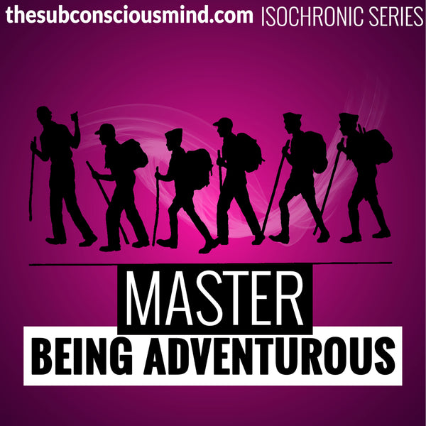 Master Being Adventurous - Isochronic