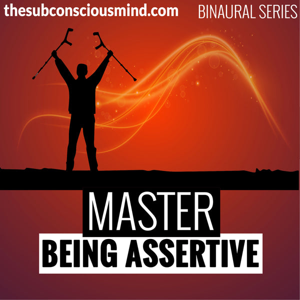 Master Being Assertive - Binaural
