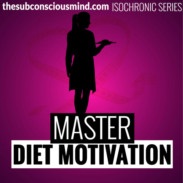 Master Diet Motivation - Isochronic