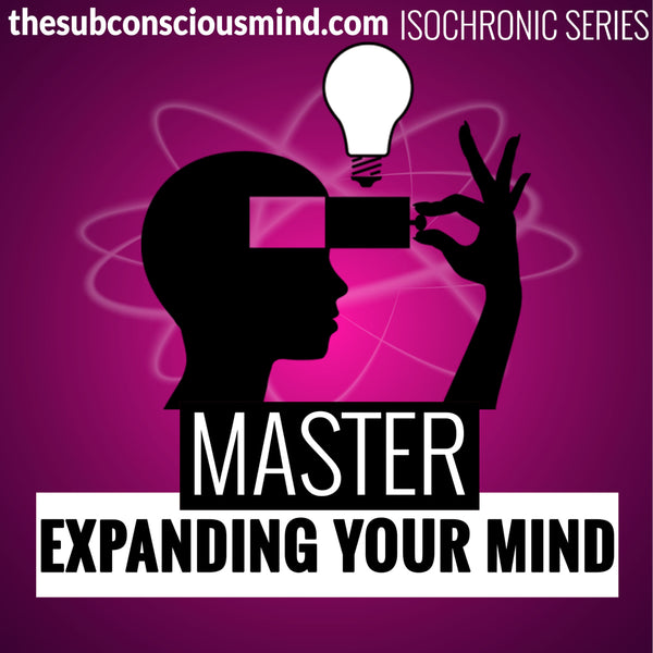 Master Expanding Your Mind - Isochronic