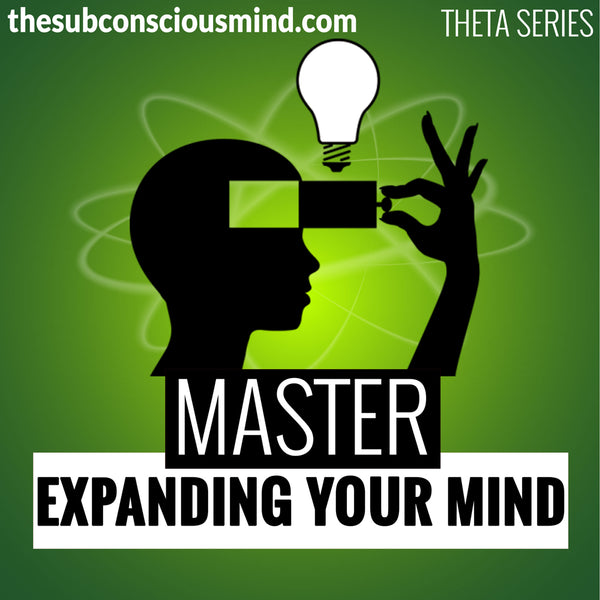 Master Expanding Your Mind - Theta