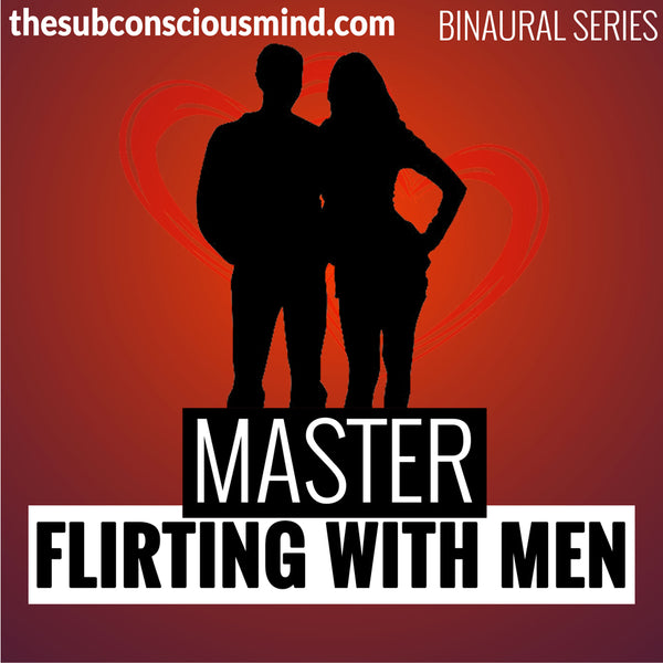 Master Flirting With Men - Binaural