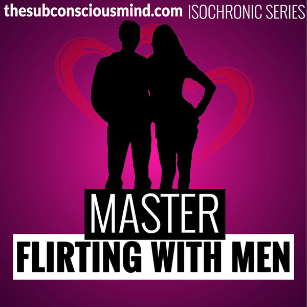 Master Flirting With Men - Isochronic