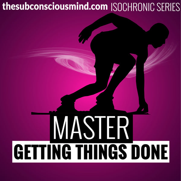 Master Getting Things Done - Isochronic