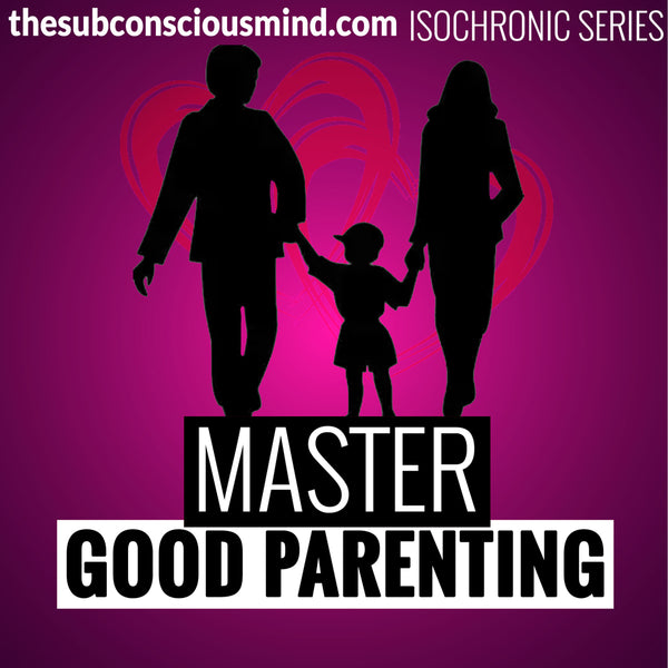 Master Good Parenting - Isochronic