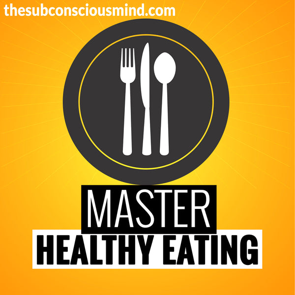 Master Healthy Eating