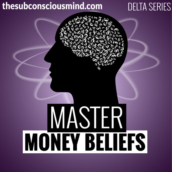 Master Money Beliefs - Delta