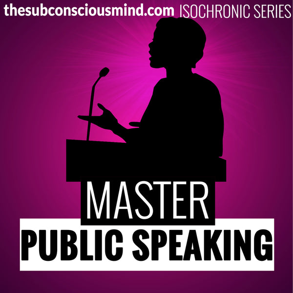 Master Public Speaking - Isochronic