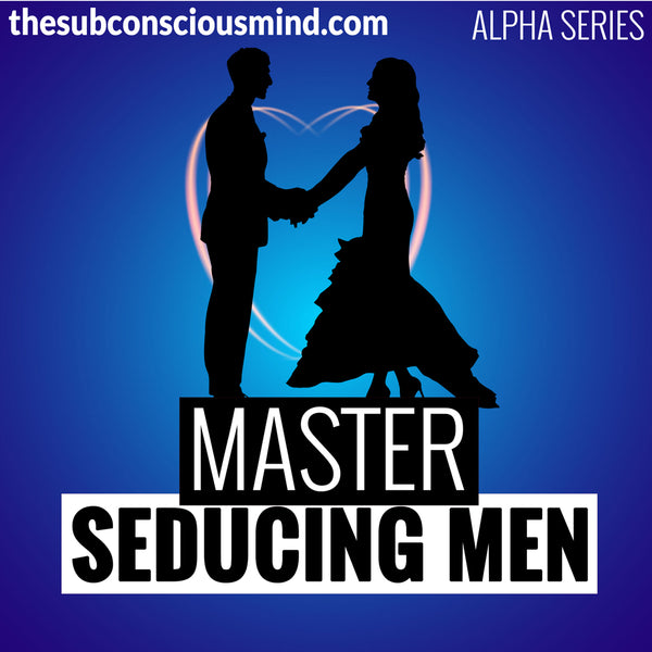 Master Seducing Men - Alpha
