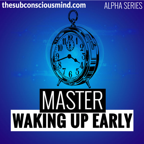 Master Waking Up Early - Alpha