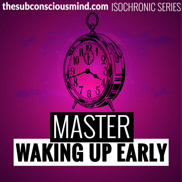 Master Waking Up Early - Isochronic