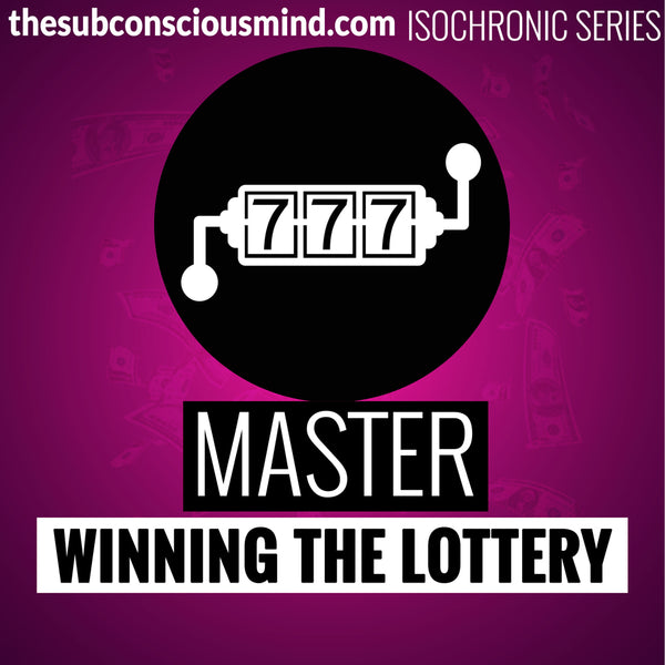 Master Winning The Lottery - Isochronic