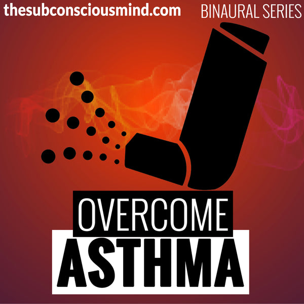 Overcome Asthma - Binaural
