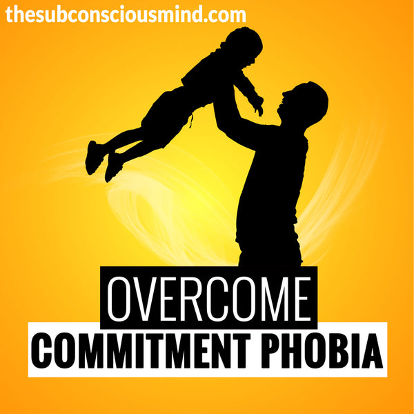 Overcome Commitment Phobia